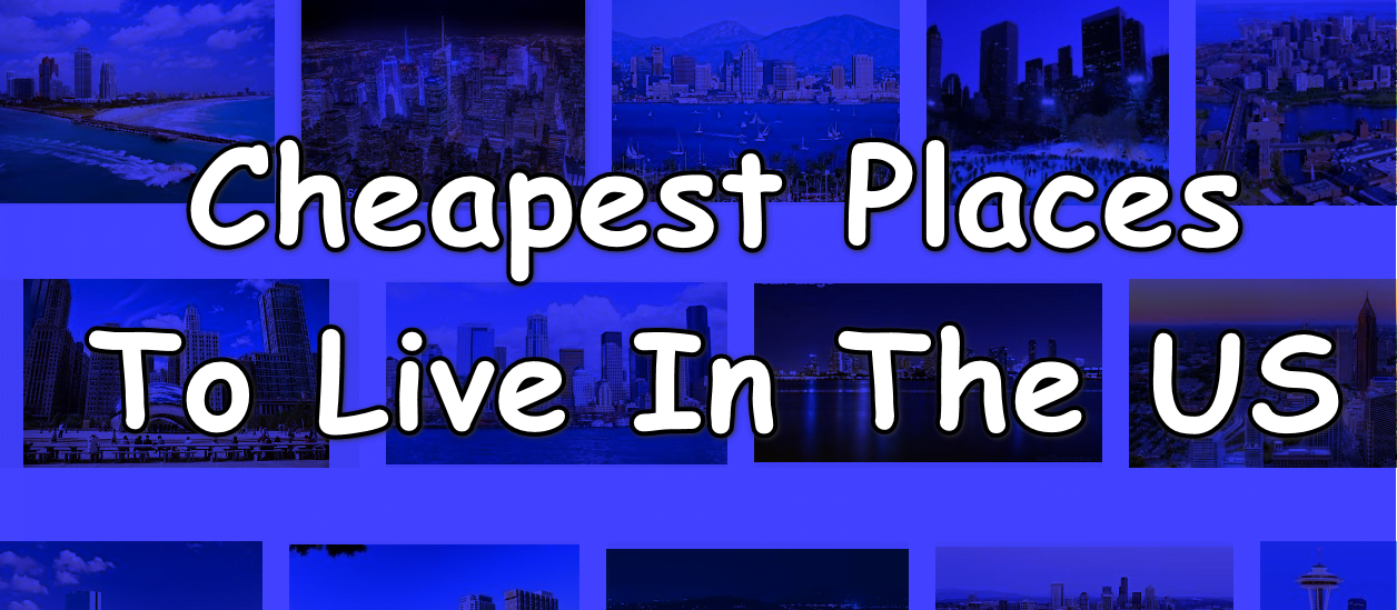 Cheapest Places To Live In The US