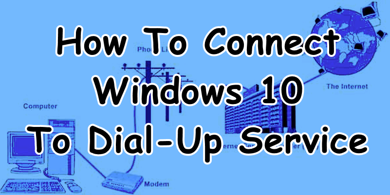 Windows 10 Dial Up Connection