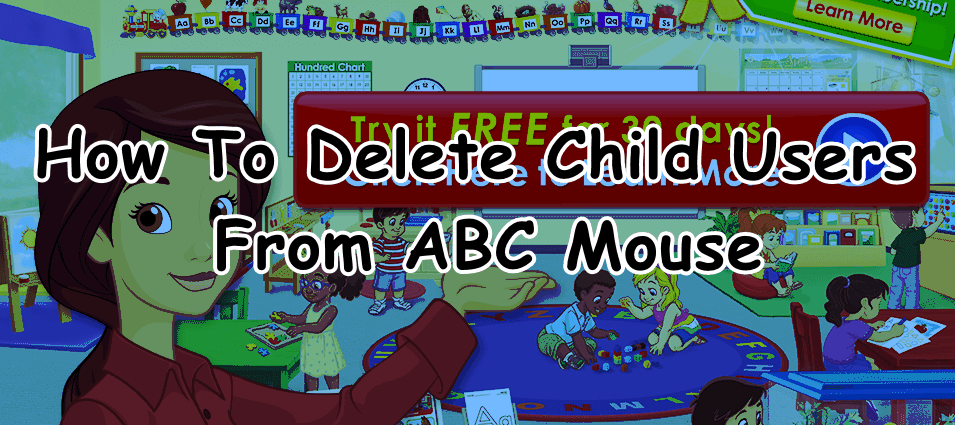 Guides To Delete Child On ABC Mouse