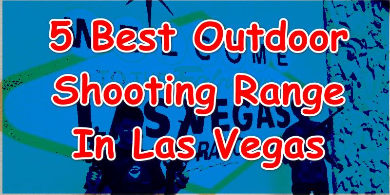 Outdoor Shooting Range Las Vegas