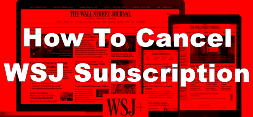 How To Cancel WSJ Subscription