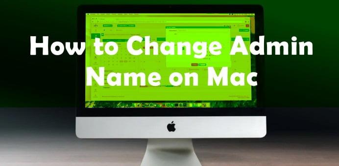 How to Change Admin Name on Mac