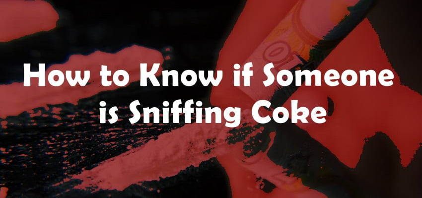 How to Know if Someone is Sniffing Coke