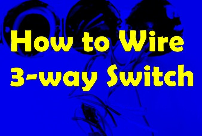 Wiring 3-way Switch