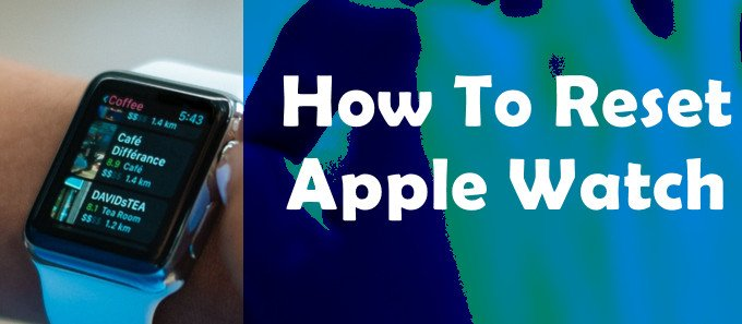 How To Erase Apple Watch