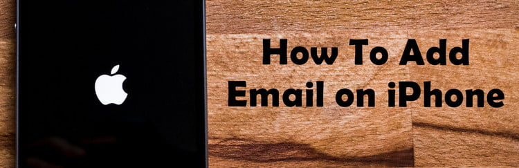 how to add email on iPhone