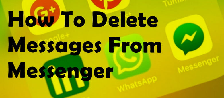How to Delete Message from Messenger