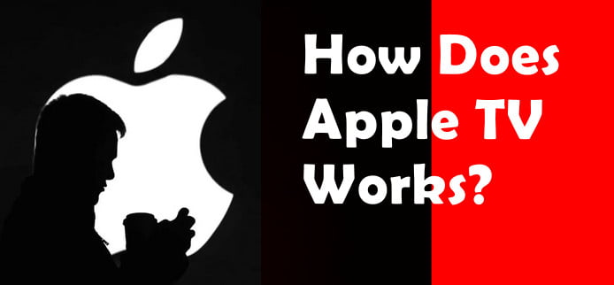 what is apple tv and how its work