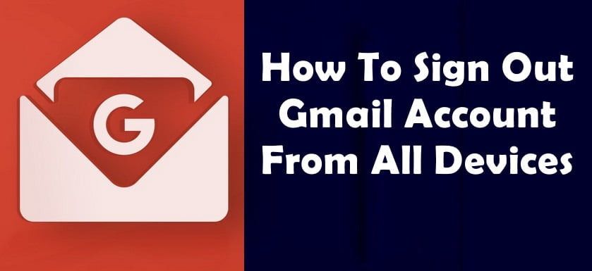 Signout Gmail from all devices