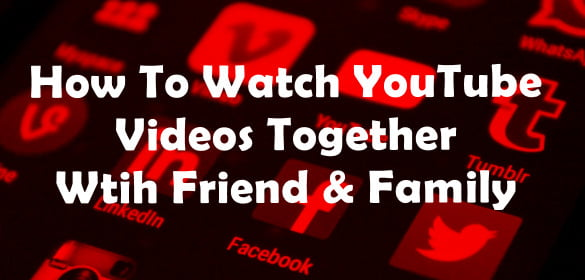 watch youtube video together with friend