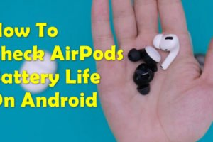 Check battery of Airpods