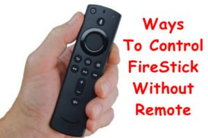 use Firestick without remote