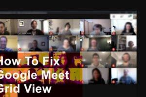 google meet grid view fix