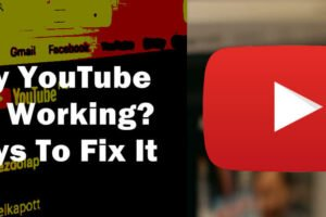 why is youtube not working